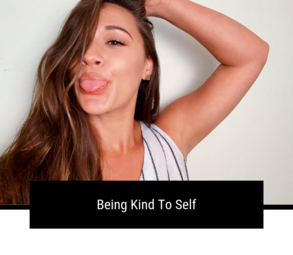 Being Kind To Self