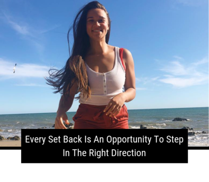 Every Set Back Is An Opportunity To Step In The Right Direction