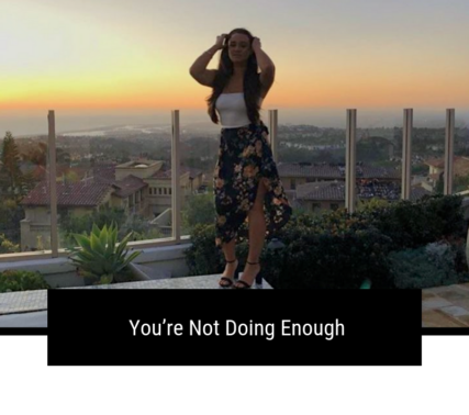 You're Not Doing Enough