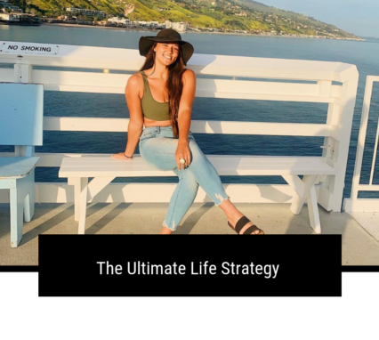 The Ultimate Life Strategy