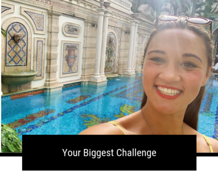 Your Biggest Challenge