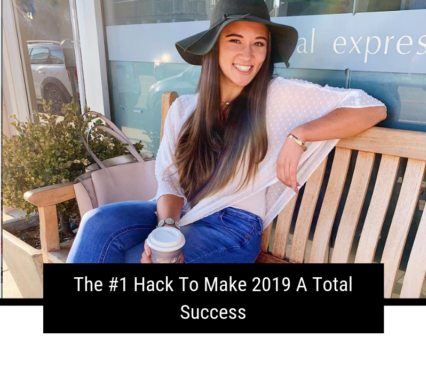 The #1 Hack To Make 2019 A Total Success