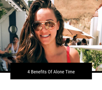 The 4 Benefits Of Alone Time