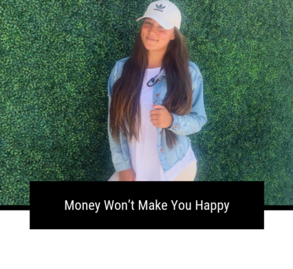 Money Won't Make You Happy
