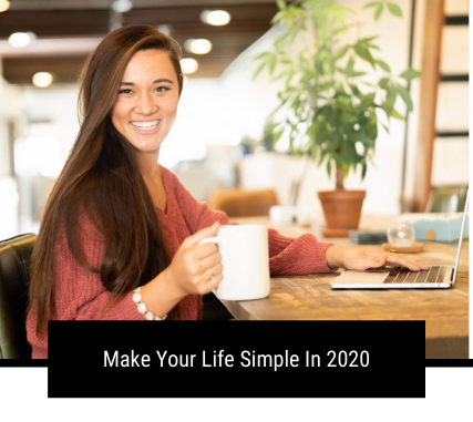 Make Your Life Simple In 2020