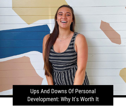 Ups And Downs Of Personal Development: Why It's Worth It